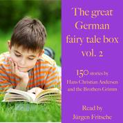 The great German fairy tale box Vol. 2 - 150 stories by Hans Christian Andersen and the Brothers Grimm