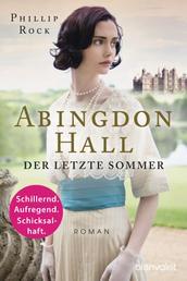 Abingdon Hall - Der letzte Sommer - Roman