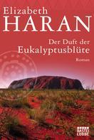 Elizabeth Haran: Der Duft der Eukalyptusblüte ★★★★★