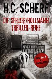 Die Spelzer/Hollmann-Thriller-Reihe - Band 1 bis 5 als Sammelband