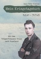 Hans Peter Koehler: Mein Kriegstagebuch
