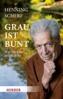 Henning Scherf: Grau ist bunt ★★