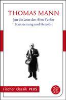 Thomas Mann: [An die Leser der »New Yorker Staatszeitung und Herold«]