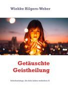 Wiebke Hilgers-Weber: Getäuschte Geistheilung