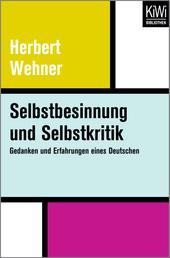 Selbstbesinnung und Selbstkritik - Gedanken und Erfahrungen eines Deutschen