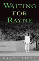 Carol Rizer: Waiting for Rayne