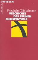 Friedhelm Winkelmann: Geschichte des frühen Christentums