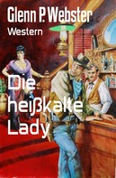 Glenn P. Webster: Die heißkalte Lady ★★★★★