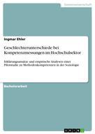 Ingmar Ehler: Geschlechterunterschiede bei Kompetenzmessungen im Hochschulsektor
