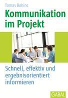Thomas Bohinc: Kommunikation im Projekt