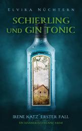 Schierling und Gin Tonic - Irene Katz´erster Fall