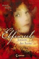 Michelle Harrison: Elfenseele 3 - Jenseits der Ferne ★★★★★