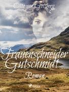Otto von Gottberg: Frauenschneider Gutschmidt