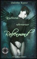 Valentina Kramer: leuchtendschwarzer Rabenmond