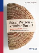 Astrid Laimighofer: Böser Weizen - kranker Darm? ★★★★★
