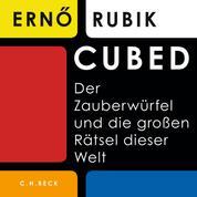 Cubed - Der Zauberwürfel und die großen Rätsel dieser Welt