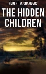 The Hidden Children - The Heart-Warming Saga of an Unusual Friendship during the American Revolution