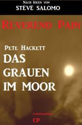 Steve Salomo - Reverend Pain: Das Grauen im Moor - Band 4 der Horror-Serie