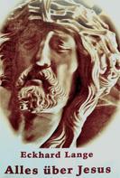 Eckhard Lange: Alles über Jesus