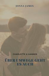 Über Umwege geht es auch - Charlotte & Hannes