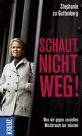 Stephanie zu Guttenberg: Schaut nicht weg! ★★★★