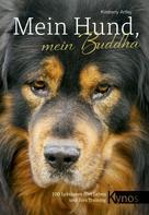 Kimberly Artley: Mein Hund, mein Buddha