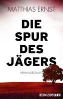 Matthias Ernst: Die Spur des Jägers ★★★★