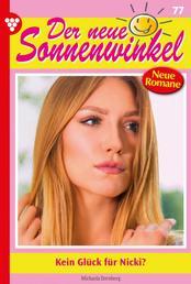 Der neue Sonnenwinkel 77 – Familienroman - Kein Glück für Nicki?