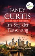 Sandy Curtis: Im Sog der Täuschung