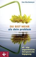 Uwe Böschemeyer: Du bist mehr als dein Problem ★★★★★