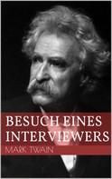 Mark Twain: Besuch eines Interviewers