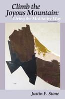 Justin F. Stone: Climb the Joyous Mountain: Living the Meditative Way (2nd Edition)