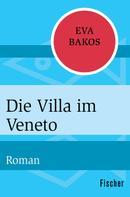 Eva Bakos: Die Villa im Veneto