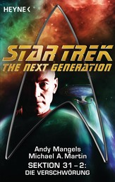 Star Trek - The Next Generation: Die Verschwörung - Sektion 31, Bd. 2 - Roman