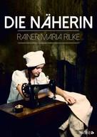 Rainer Maria Rilke: Die Näherin ★★★