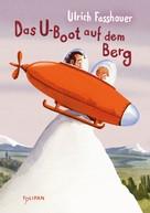 Ulrich Fasshauer: Das U-Boot auf dem Berg ★★★★★