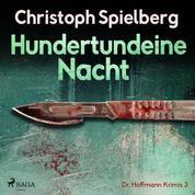 Hundertundeine Nacht - Dr. Hoffmann Krimis 3 (Ungekürzt)