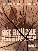 Wilhelm Ernst Asbeck: Die Brücke nach Ispahan