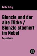 Felix Huby: Bienzle und der alte Türke/Bienzle stochert im Nebel ★★★★★