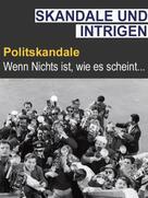 Jesper Glockner: Intrige & Skandal - Polit-Skandale