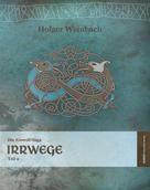 Holger Weinbach: Die Eiswolf-Saga / Die Eiswolf-Saga. Teil 2: Irrwege ★★★★