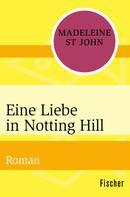 Madeleine St John: Eine Liebe in Notting Hill ★★★★