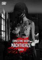 Ernestine Wery: NACHTKERZE