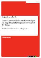 Benjamin Leonhardt: Direkte Demokratie und ihre Auswirkungen auf die politische Partizipationsbereitschaft der Bürger