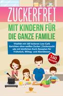 Magische Pfanne: Zuckerfrei mit Kindern für die ganze Familie