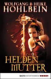 Die Heldenmutter - Roman