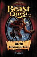 Adam Blade: Beast Quest (Band 3) - Arcta, Bezwinger der Berge ★★★★★