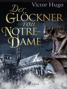 Victor Hugo: Der Glöckner von Notre-Dame