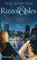 Tess Gerritsen: Rizzoli & Isles - Blutrausch ★★★★