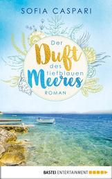 Der Duft des tiefblauen Meeres - Kroatien-Roman